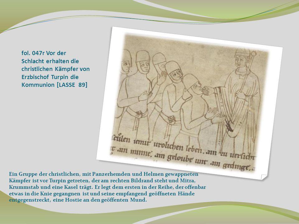 fol. 047r Vor der Schlacht erhalten die christlichen Kämpfer von Erzbischof Turpin die Kommunion [LASSE 89]